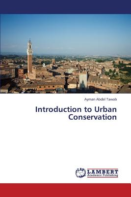 Introduction to Urban Conservation, Abdel Tawab, Ayman