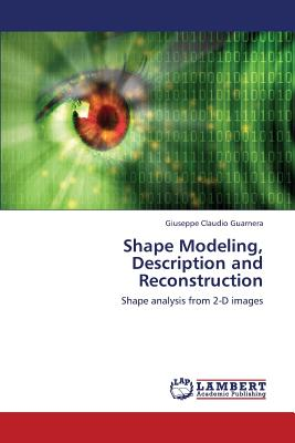 Shape Modeling, Description and Reconstruction: Shape analysis from 2-D images, Guarnera, Giuseppe Claudio