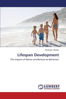 Lifespan Development: The impacts of Nature and Nurture on Behaviour, Afolabi, Olusegun