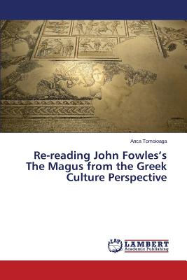 Re-reading John Fowles's The Magus from the Greek Culture Perspective, Tomoioaga, Anca
