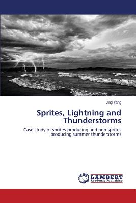 Sprites, Lightning and Thunderstorms, Yang Jing