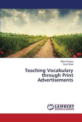Teaching Vocabulary through Print Advertisements, Shah, Sunil; Pandya, Milan