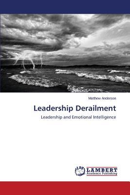 Leadership Derailment, Anderson Matthew