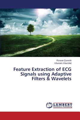 Feature Extraction of ECG Signals using Adaptive Filters & Wavelets, Qureshi Rizwan; Khurshid Khurram