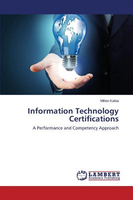 Image for Information Technology Certifications: A Performance and Competency Approach