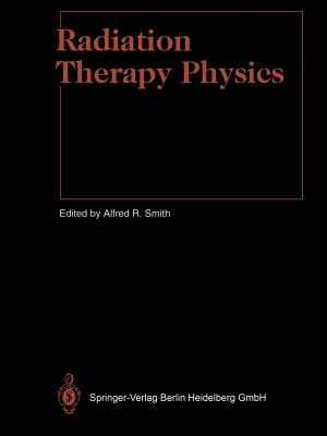 Image for Radiation Therapy Physics (Medical Radiology)