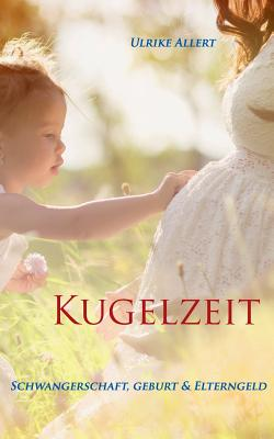Kugelzeit (German Edition), Allert, Ulrike