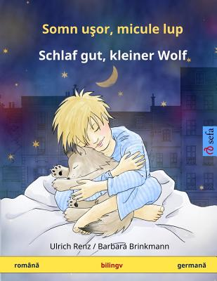 Image for Somn usor, micule lup ? Schlaf gut, kleiner Wolf. Carte bilingva pentru copii (româna ? germana) (www.childrens-books-bilingual.com) (Romanian Edition)