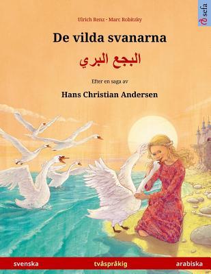 Image for De vilda svanarna ? Albagaa Albary. Tvåspråkig barnbok efter en saga av Hans Christian Andersen (svenska ? arabiska) (www.childrens-books-bilingual.com) (Swedish Edition)
