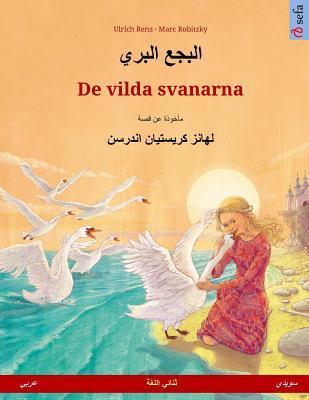 Image for Albagaa Albary ? De vilda svanarna. Bilingual children's book based on a fairy tale by Hans Christian Andersen (Arabic ? Swedish) (Sefa Bilingual Children's Picture Books) (Arabic Edition)