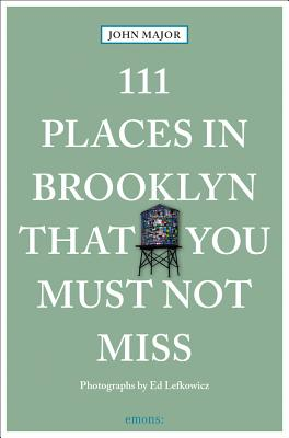 Image for 111 Places in Brooklyn That You Must Not Miss (111 Places in .... That You Must Not Miss)