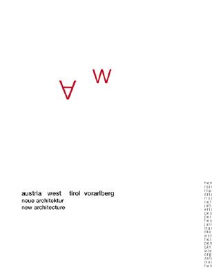Image for Austria West Tirol Vorarlberg: Neue Architektur / New Architecture, Mit einem Essay von / With an essay by Otto Kapfinger (German and English Edition)