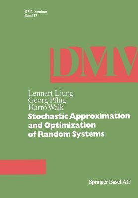 Stochastic Approximation and Optimization of Random Systems (Oberwolfach Seminars), Ljung, L.; Pflug, G.; Walk, H.