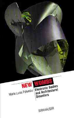 Image for New Wombs: Electronic Bodies and Architectural Disorder