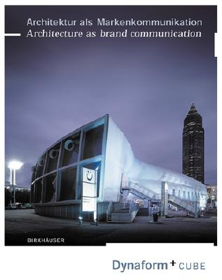 Image for Architecture as Brand Communication: Dynaform + Cube