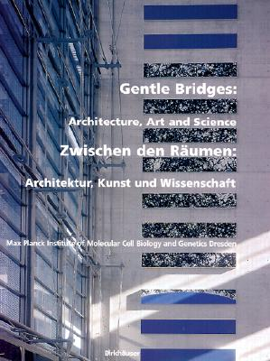 Gentle Bridges: Architecture, Art and Science, Hyman, R. Anthony; Mack, Gerhard; Pallasmaa, Juhani