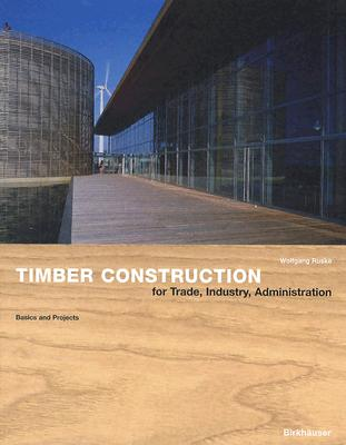 Image for Timber Construction for Trade, Industry, Administration: Basics and Projects