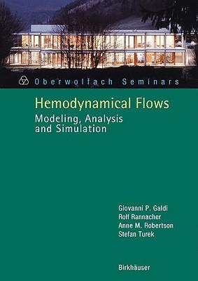 Hemodynamical Flows: Modeling, Analysis and Simulation (Oberwolfach Seminars), Galdi, Giovanni P.; Rannacher, Rolf; Robertson, Anne M.; Turek, Stefan