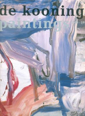 Image for De Kooning: Paintings 1960 - 1980 Kunstmuseum Basel