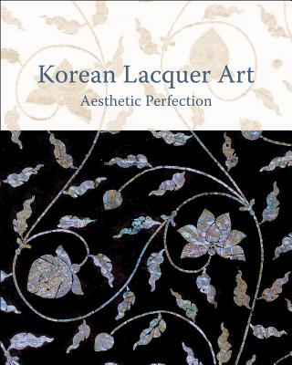 Image for Korean Lacquer Art: Aesthetic Perfection