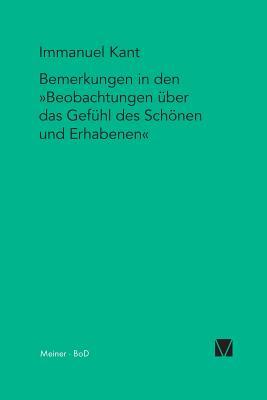 """Bemerkungen in Den """"Beobachtungen Uber Das Gefuhl Des Schonen Und Erhabenen"""" (1764) (Kant-Forschungen) (German Edition), Kant, Immanuel"""