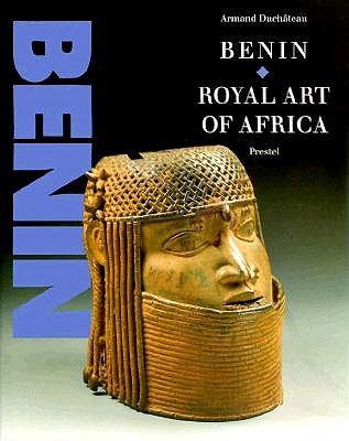 Image for Benin: Royal Art of Africa from the Museum Fur Volkerkunde, Vienna