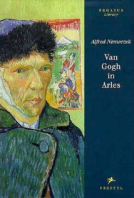 Image for Van Gogh in Arles (Pegasus Library)