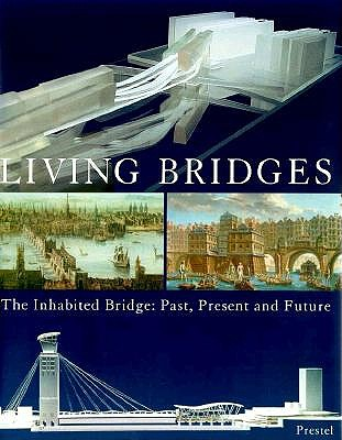 Image for Living Bridges: The Inhabited Bridge, Past, Present and Future