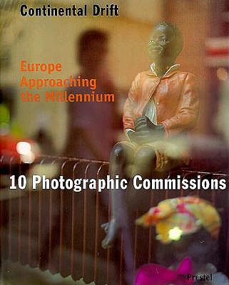 Image for Continental Drift: Europe Approaching the Millennium : 10 Photographic Commissions
