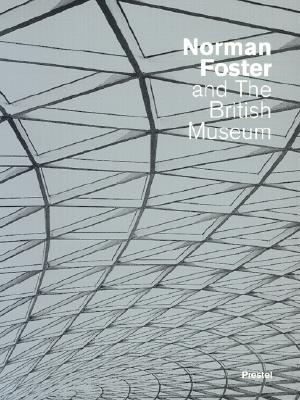 Image for Norman Foster and the British Museum (Architecture)