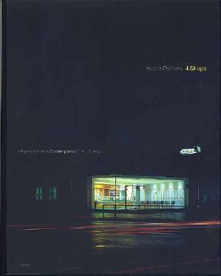 Image for Andre Poitiers 4 Shops: 4 Shops : Zeitgenossisches Interior Design = Contemporary Interior Design (English and German Edition)