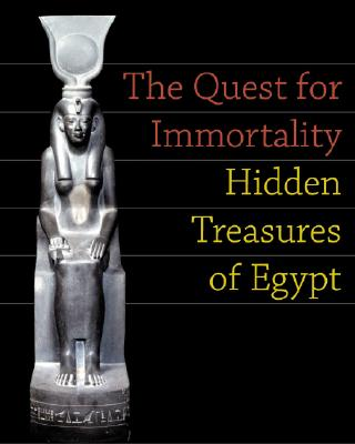 Image for The Quest for Immortality: Treasures of Ancient Egypt