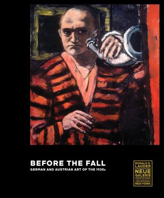 Image for Before the Fall: German and Austrian Art in the 1930s