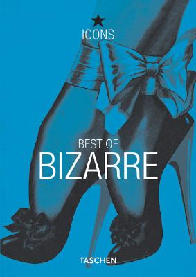 Image for Best of Bizarre (TASCHEN Icons Series)