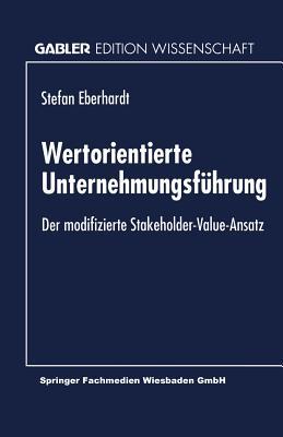 Wertorientierte Unternehmungsf�hrung: Der modifizierte Stakeholder-Value-Ansatz (German Edition)