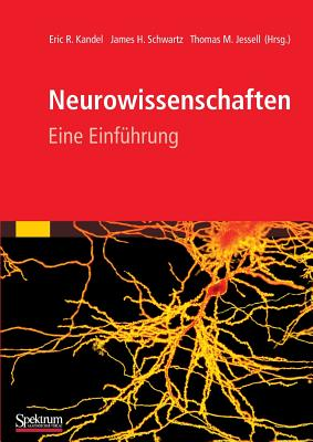 Neurowissenschaften: Eine Einf�hrung (German Edition), Kandel, Eric; Schwartz, James; Jessell, Thomas
