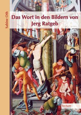Das Wort in den Bildern von Jerg Ratgeb (German Edition), Oth, Sabine