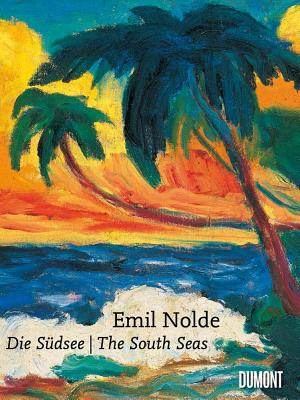 Emil Nolde: The South Seas, Nolde, Emil