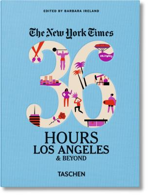 Image for NYT. 36 Hours. Los Angeles & Beyond (The New York Times 36 Hours)