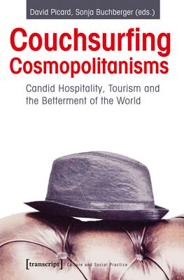 Image for Couchsurfing Cosmopolitanisms: Can Tourism Make a Better World? (Culture and Social Practice)