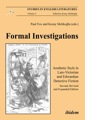 Image for Formal Investigations: Aesthetic Style in Late-Victorian and Edwardian Detective Fiction (Studies in English Literatures)