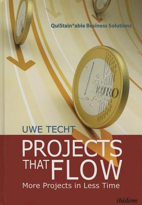 Image for Projects That Flow: More Projects in Less Time (QuiStainable Business Solutions)