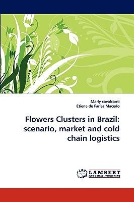 Flowers Clusters in Brazil: scenario, market and cold chain logistics, cavalcanti, Marly; de Farias Macedo, Etiene