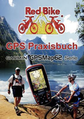GPS Praxisbuch Garmin GPSMap62 (German Edition)