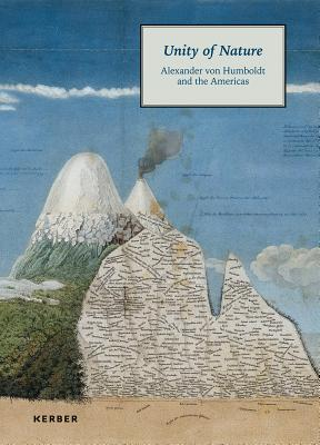 Image for Unity of Nature: Alexander von Humboldt and the Americas