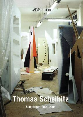 Image for Thomas Scheibitz: Sculptures 1998-2003