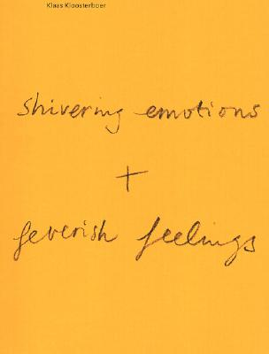 Image for Klaas Kloosterboer: Shivering Emotions + Feverish Feelings (English and German Edition)