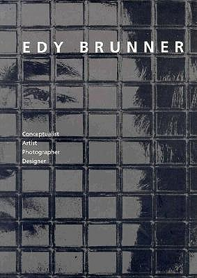 Image for Edy Brunner: Conceptualist, Artist, Photographer, Designer (English, French, German, Japanese and Spanish Edition)