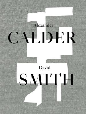 Image for Alexander Calder / David Smith