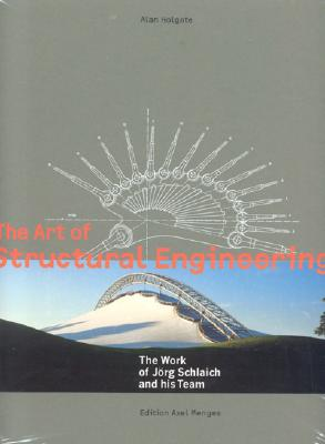 The Art of Structural Engineering: The Work of Jorg Schlaich and His Team, Holgate, Alan